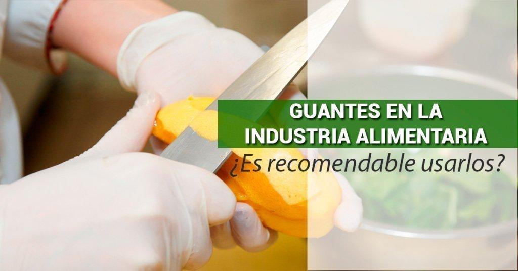 Guantes industria alimentaria