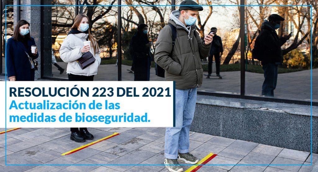 RESOLUCIÓN 223 DE 2021: ACTUALIZACIÓN DE LAS MEDIDAS DE BIOSEGURIDAD EN COLOMBIA.